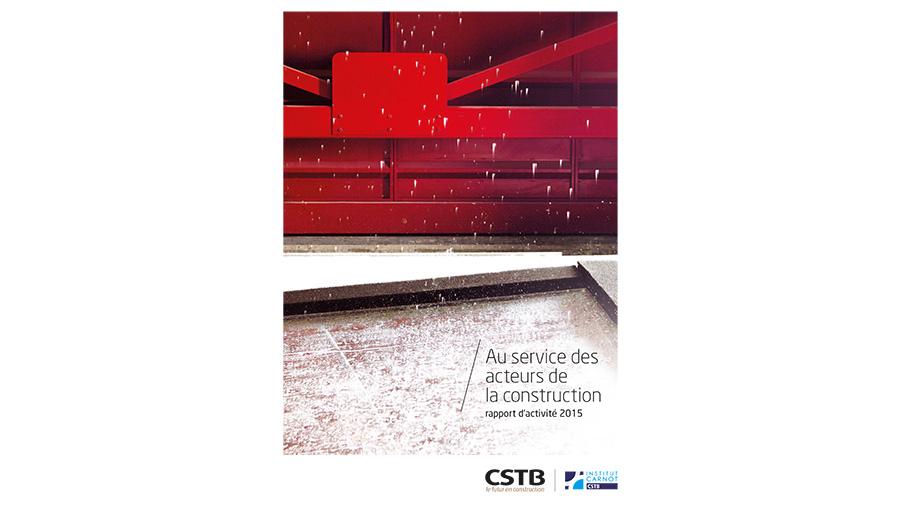 Rapport d'activité 2015 : enjeux et avancées du CSTB