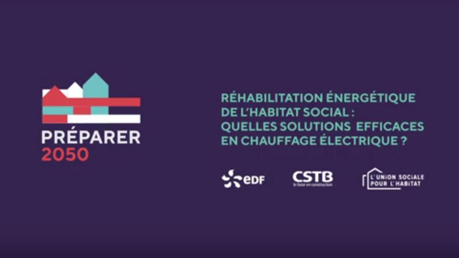 PRÉPARER 2050, projet partenarial, piloté par EDF R&D et le CSTB, en lien avec les acteurs du logement social
