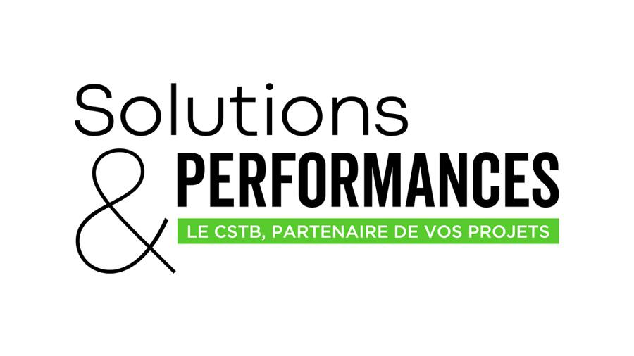 Solutions & Performances : la nouvelle newsletter du CSTB dédiée aux produits et systèmes constructifs