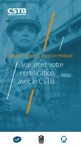 Produit certifié, produit marqué, valorisez votre certification avec le CSTB