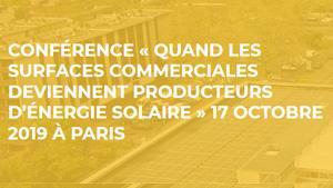 Conférence « Quand les surfaces commerciales deviennent producteurs d'énergie solaire », CSTB, Paris